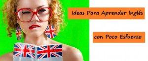 Ideas para Aprender Ingles Facilmente